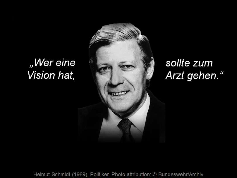 Helmut Schmidt: Wer Visionen hat, sollte zum Arzt gehen
